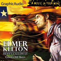 Good Old Boys [Dramatized Adaptation] - Elmer Kelton