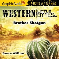 Brother Shotgun [Dramatized Adaptation] - Jeanne Williams