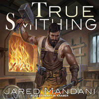 True Smithing - Jared Mandani