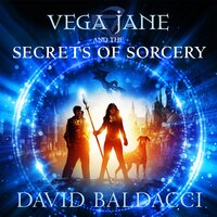 Vega Jane and the Secrets of Sorcery - David Baldacci