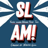 SLAM! You're Gonna Wanna Hear This - Nikita Gill