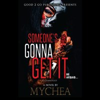 Someone's Gonna Get It - Mychea