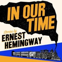 In Our Time - Ernest Hemmingway