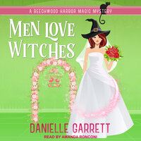 Men Love Witches - Danielle Garrett
