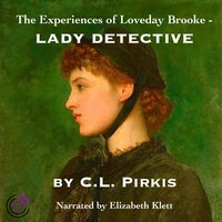 The Experiences of Loveday Brooke, Lady Detective - C. L. Pirkis