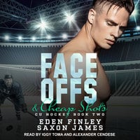 Face Offs & Cheap Shots - Eden Finley, Saxon James