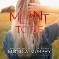 Meant to Be - Monica Murphy