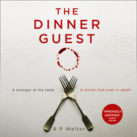 The Dinner Guest - B. P. Walter