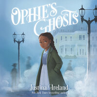 Ophie's Ghosts - Justina Ireland
