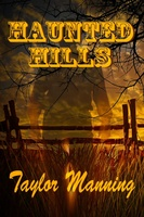Haunted Hills - Taylor Manning
