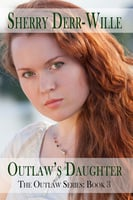 Outlaw's Daughter - Sherry Derr-Wille