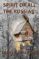 Spirit of All the Russias - John C. Bunnell