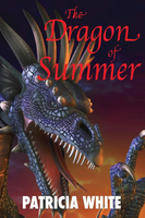 The Dragon of Summer - Patricia White
