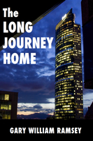 The Long Journey Home - Gary William Ramsey