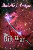 The Rift War - Michelle L. Levigne