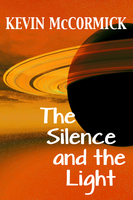 The Silence and the Light - Kevin McCormick