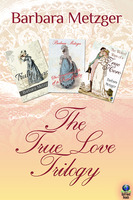 The True Love Trilogy - Barbara Metzger