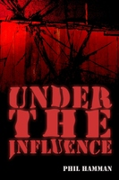 Under the Influence - Phil Hamman