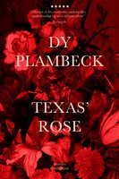 Texas' rose - Dy Plambeck