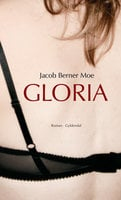 Gloria - Jacob Berner Moe