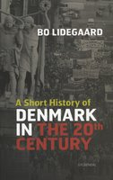 A Short History of Denmark in the 20th Century - Bo Lidegaard