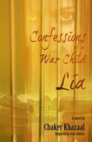 Confessions of a War Child (Lia) - Chaker Khazaal