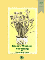 Room and Window Gardening - Walter P. Wright