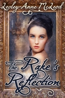 The Rake's Reflection - Lesley-Anne McLeod