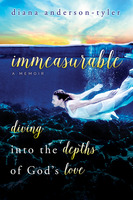 Immeasurable - Diving Into the Depths of God's Love - Diana Anderson-Tyler