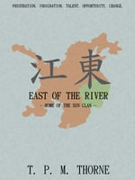 East of the River - Home of the Sun Clan - T.P.M. Thorne
