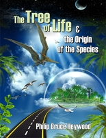 Tree of life & the Origin of the Species - Philip Bruce Heywood