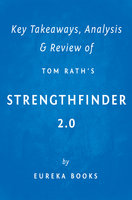 Key Takeaways, Analysis & Review of Tom Rath's Strengthfinder 2.0 - Eureka Books