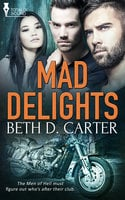 Mad Delights - Beth D. Carter