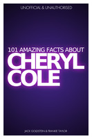 101 Amazing Facts about Cheryl Cole - Jack Goldstein, Frankie Taylor