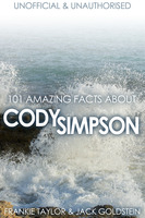 101 Amazing Facts about Cody Simpson - Jack Goldstein, Frankie Taylor