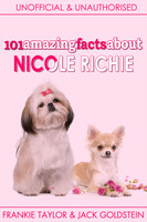 101 Amazing Facts about Nicole Richie - Jack Goldstein, Frankie Taylor