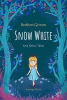 Snow White and Other Tales - Brothers Grimm