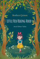 Little Red Riding Hood and Other Tales - Brothers Grimm