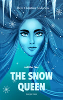The Snow Queen and Other Tales - Hans Christian Andersen