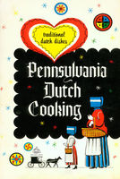 Pennsylvania Dutch Cooking: Traditional Dutch Dishes - Josh Verbae