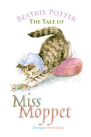 The Tale of Miss Moppet - Beatrix Potter