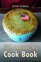 The American Cook Book - Josh Verbae