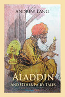 Aladdin and Other Fairy Tales - Andrew Lang
