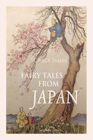Fairy Tales from Japan - Grace James