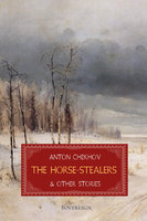 The Horse-Stealers and Other Stories - Anton Chekhov