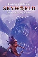 SkyWorld #1: The Sky Pirates - Christian Guldager