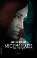 Nightshade - The prequel #2: Oprøret - Andrea Cremer