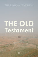 The Old Testament: The King James Version - Josh Verbae