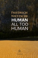 Human, All Too Human: A Book For Free Spirits - Friedrich Nietzsche
