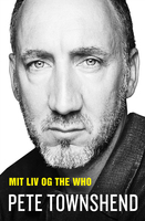Pete Townshend - Mit liv og The Who - Pete Townshend